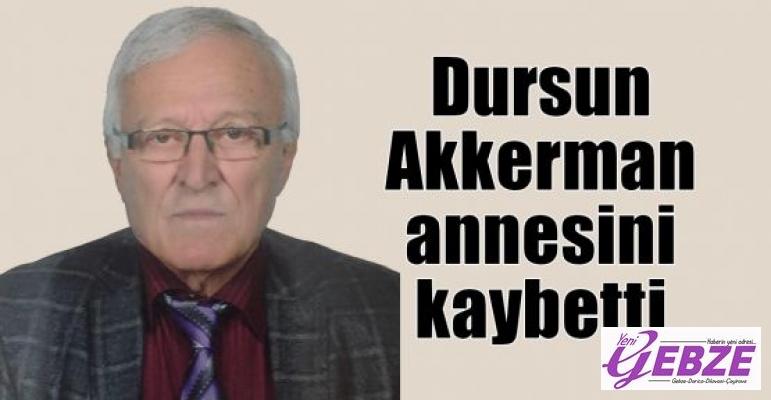 Dursun Akkerman annesini kaybetti