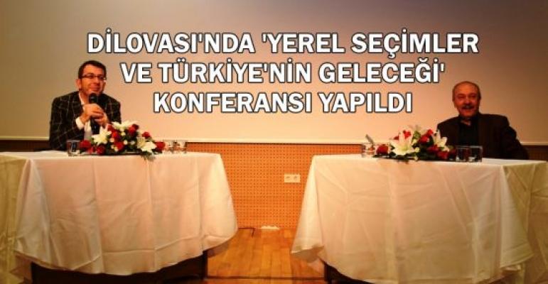Dilovası'nda 'Yerel seçimler ve Türkiye'nin geleceği' konferansı yapıldı