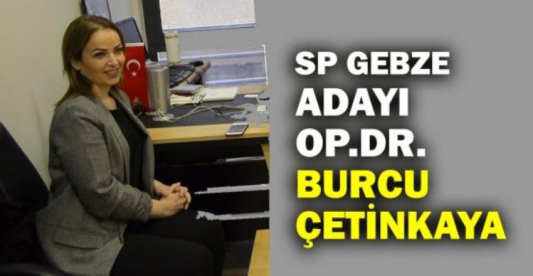 Saadet Partisi'nin Gebze adayı Op.Dr.Burcu Çetinkaya