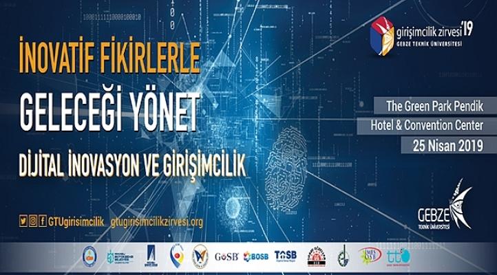 """Gebze Teknik Üniversitesi 5. Girişimcilik Zirvesi  'İnovatif Fikirlerle Geleceği Yönet"""""""