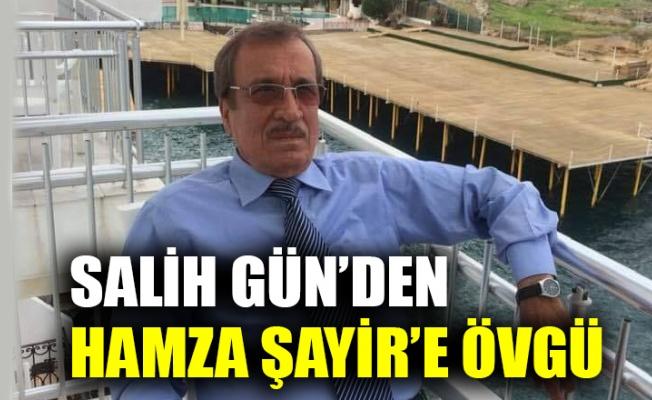 CHP'li eski Başkan'dan Hamza Şayir'e övgü!