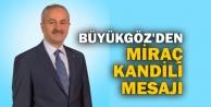 Büyükgöz'den Miraç Kandili mesajı